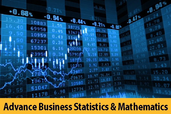 Advance Business Statistics and Mathematics (Coming Soon)