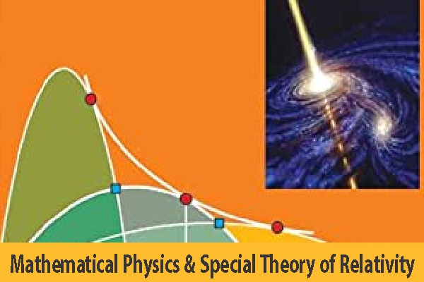 Mathematical Physics and Special Theory of Relativity (Coming Soon)