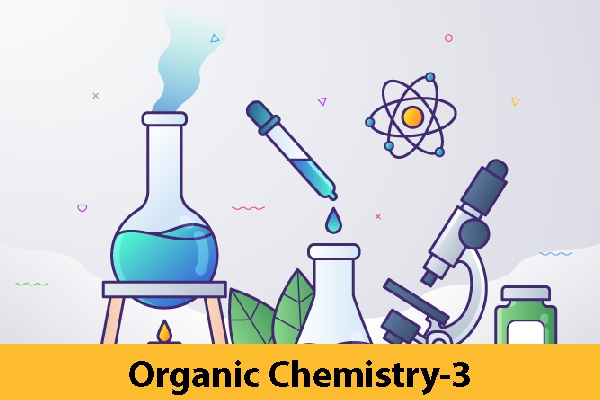 Organic Chemistry-3 (Coming Soon)
