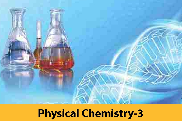 Physical Chemistry-3 (Only Study Material)