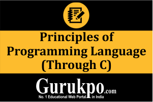 Principles of Programming Language (Through 'C')